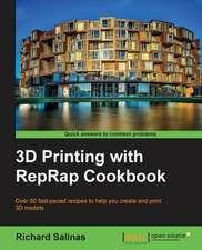 3D Printing with Reprap Cookbook