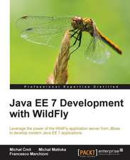 Java Ee 7 Development with Wildfly:  The Definitive Admin Handbook Second Edition