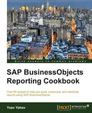 SAP Businessobjects Reporting Cookbook:  The Definitive Admin Handbook Second Edition