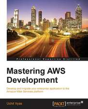 Mastering Aws Development:  The Official Guide