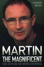 Martin the Magnificent:  The Future of Irish Football