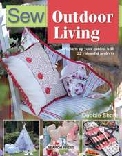 Sew Outdoor Living: Brighten Up Your Garden with 25 Colourful Projects
