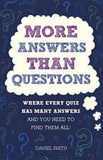 More Answers Than Questions
