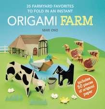 Origami Farm: 35 farmyard favorites to fold in an instant