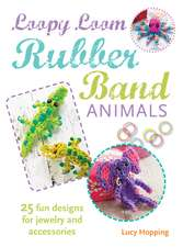 Loopy Loom Rubber Band Animals: 25 fun designs for jewelry and accessories