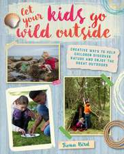 Let Your Kids Go Wild Outside