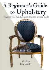 A Beginner's Guide to Upholstery: Revamp your furniture with this step-by-step guide