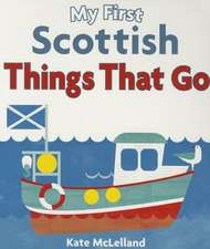 My First Scottish Things That Go
