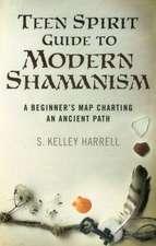 Teen Spirit Guide to Modern Shamanism