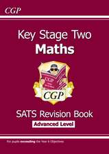 KS2 Maths Targeted SATs Revision Book - Advanced Level (for tests in 2018 and beyond)