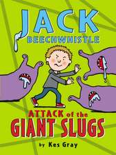 Jack Beechwhistle: Attack of the Giant Slugs