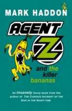 Haddon, M: Agent Z and the Killer Bananas