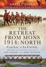 The Retreat from Mons, 1914:  Casteau to Le Cateau