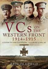 Victoria Crosses on the Western Front August 1914-April 1915