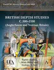 British Depth Studies c500-1100 (Anglo-Saxon and Norman Britain)