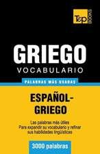 Vocabulario Espanol-Griego - 3000 Palabras Mas Usadas:  The Definitive Sourcebook