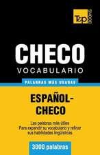Vocabulario Espanol-Checo - 3000 Palabras Mas Usadas:  The Definitive Sourcebook