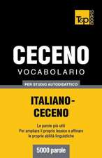 Vocabolario Italiano-Ceceno Per Studio Autodidattico - 5000 Parole:  Special Edition - Japanese