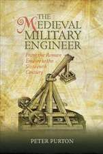 The Medieval Military Engineer – From the Roman Empire to the Sixteenth Century