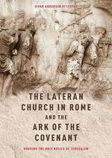 The Lateran Church in Rome and the Ark of the Co –  with an edition and translation of the Descriptio n Lateranensis Ecclesiae (BAV Reg. Lat. 712)
