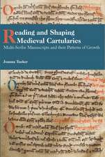 Reading and Shaping Medieval Cartularies – Multi–Scribe Manuscripts and their Patterns of Growth. A Study of the Earliest Cartularies of Gla