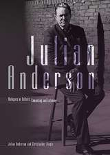 Julian Anderson – Dialogues on Listening, Composing and Culture