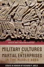 Military Cultures and Martial Enterprises in the – Essays in Honour of Richard P. Abels