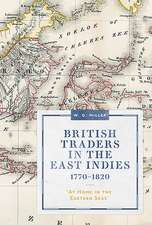 British Traders in the East Indies, 1770–1820 – `At Home in the Eastern Seas`