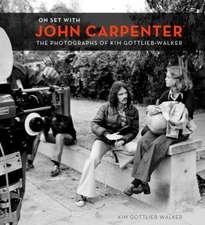 On Set with John Carpenter:  The Photographs of Kim Gottlieb-Walker