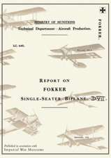 Report on the Fokker Single-Seater Biplane D.VII:  September 1918reports on German Aircraft 6