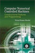 Mandal, N: Computer Numerical Controlled Machines