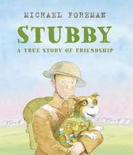 Stubby: A True Story of Friendship
