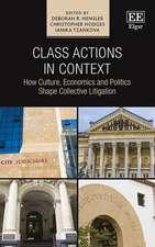 Class Actions in Context – How Culture, Economics and Politics Shape Collective Litigation