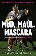 Spencer, C: Mud, Maul, Mascara