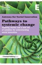 Pathways to Systemic Change:  Inspiring Stories and a New Set of Variables for Understanding Social Innovation