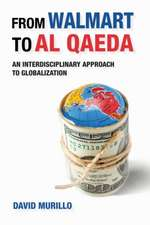 From Walmart to Al-Qaeda:  An Interdisciplinary Approach to Globalization