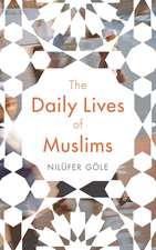 The Daily Lives of Muslims: Controversy and Islam in Contemporary Europe