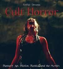 Cult Horror: Fantasy Art, Fiction & The Movies