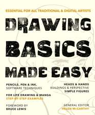 Drawing Basics Made Easy: Essential for all traditional & digital artists