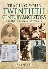 Tracing Your Twentieth-Century Ancestors: A Guide for Family Historians