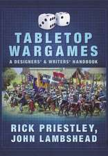 Tabletop Wargames:  A Designers and Writers Handbook