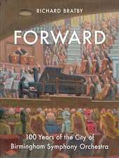 Forward: 100 Years of the City of Birmingham Symphony Orchestra