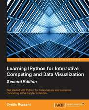 Learning Ipython for Interactive Computing and Data Visualization - Second Edition:  Second Edition