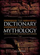 The Dictionary of Mythology:  A History in Pictures