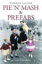 Pie 'n' MASH and Prefabs:  A 1950s Childhood