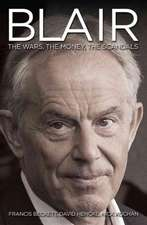 Blair:  The Wars, the Money, the Scandals