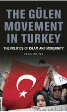 The Gülen Movement in Turkey: The Politics of Islam and Modernity