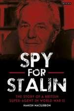 Maverick Spy: Stalin's Super-Agent in World War II