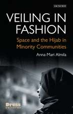 Veiling in Fashion: Space and the Hijab in Minority Communities