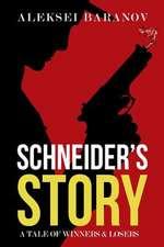 Schneider's Story